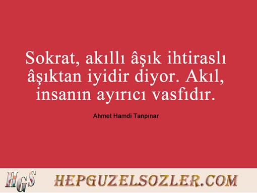 Ahmet-Hamdi-Tanpinar-Huzur - Sokrat akıllı şık ihtiraslı şıktan iyidir diyor Akıl...
